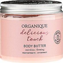 Düfte, Parfümerie und Kosmetik Pflegende und straffende Körperbutter mit Efeu- und Fruchtextrakten - Organique Delicious Touch Body Butter