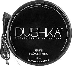 Düfte, Parfümerie und Kosmetik Schwarze Gesichtsmaske - Dushka