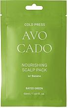 Düfte, Parfümerie und Kosmetik Nährende Kopfhautmaske mit Bananen- und Avocadoextrakt - Rated Green Cold Press Avocado Nourishing Scalp Pack