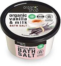 Düfte, Parfümerie und Kosmetik Badesalz mit Milch und Bio Vanilleöl - Organic Shop Baths Salt Organic Vanilla & Milk