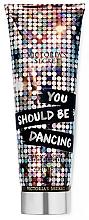 Düfte, Parfümerie und Kosmetik Parfümierte Körperlotion - Victoria's Secret You Should Be Dancing Body Lotion
