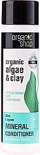 Düfte, Parfümerie und Kosmetik Stärkender Conditioner mit Algen & Tonerde - Organic Shop Organic Algae and Pearl Mineral Conditioner