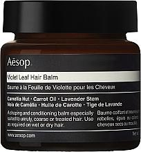 Düfte, Parfümerie und Kosmetik Feuchtigkeitsspendender und aufweichender Haarbalsam mit Kameliennuss, Karottenöl und Lavendelstängel - Aesop Violet Leaf Hair Balm