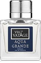 Düfte, Parfümerie und Kosmetik Via Vatage Aqua Grande - Eau de Toilette