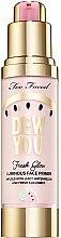 Düfte, Parfümerie und Kosmetik Gesichtsprimer mit Wassermelone & Gurke - Too Faced Dew You Fresh Glow Luminous Face Primer